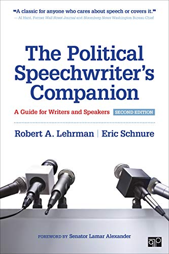 Compare Textbook Prices for The Political Speechwriter′s Companion: A Guide for Writers and Speakers 2 Edition ISBN 9781506387741 by Lehrman, Robert A.,Schnure, Eric L.