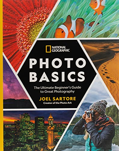 Compare Textbook Prices for National Geographic Photo Basics: The Ultimate Beginner's Guide to Great Photography Illustrated Edition ISBN 9781426219702 by Sartore, Joel,Perry, Heather