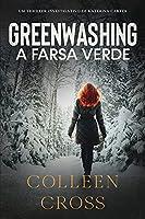 Greenwashing: A Farsa Verde: uma aventura de suspense e mistério com a investigadora Katerina Carter (Série de Aventuras de Suspense E Mistério Com A Investigadora Katerina Carter)