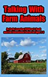 Talking with Farm Animals: An Early Learning Children's Book and Fun Educational Series for Ages 1-5 (Talking with Animals 1) (English Edition)