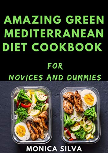 Awesome Green mediterranean Diet Cookbook for Novices and Dummies