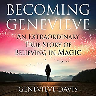 Becoming Genevieve     An Extraordinary True Story of Believing in Magic              By:                                                                                                                                 Genevieve Davis                               Narrated by:                                                                                                                                 Fiona Hardingham                      Length: 5 hrs and 50 mins     38 ratings     Overall 4.9