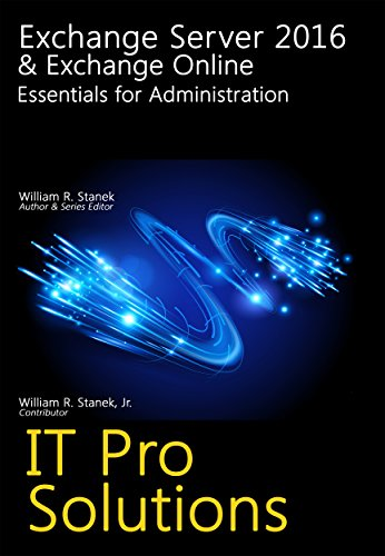 Exchange Server 2016 & Exchange Online: Essentials for Administration (IT Pro Solutions) (English Edition)