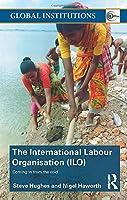 International Labour Organization (ILO) (Global Institutions)