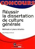 Réussir la dissertation de culture générale - Méthode et plans détaillés