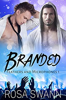 Branded  Feathers and Microphones #1   Gay Angel and Rock Star Romance