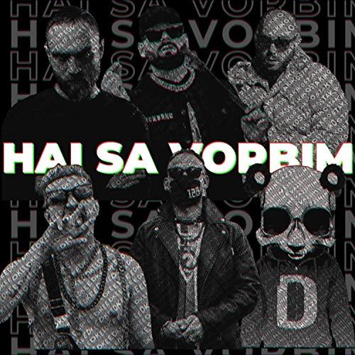 Hai să vorbim (feat. Feoctist, NOSFE, Keed, Domnul Udo & Shineva 23) [Explicit]