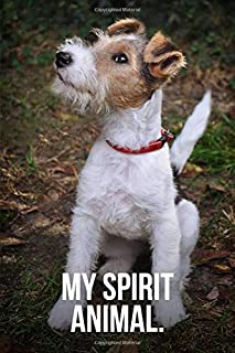 My Spirit Animal: Fox Terrier Journal