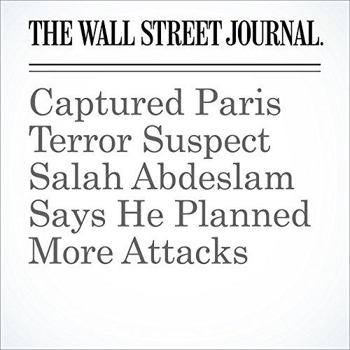 Captured Paris Terror Suspect Salah Abdeslam Says He Planned More Attacks cover art