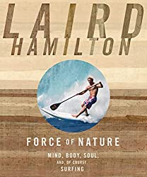 Laird Hamilton Force of Nature Book   2015 Surfer Holiday Gift Guide   Surf Park Central