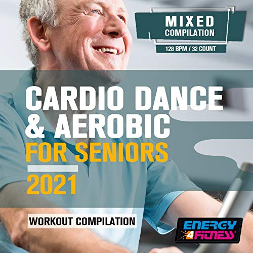 Cardio Dance & Aerobic For Seniors 2021 Workout Compilation (15 Tracks Non-Stop Mixed Compilation For Fitness & Workout - 128 Bpm / 32 Count)