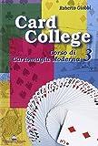 Card college. Corso di cartomagia moderna: 3