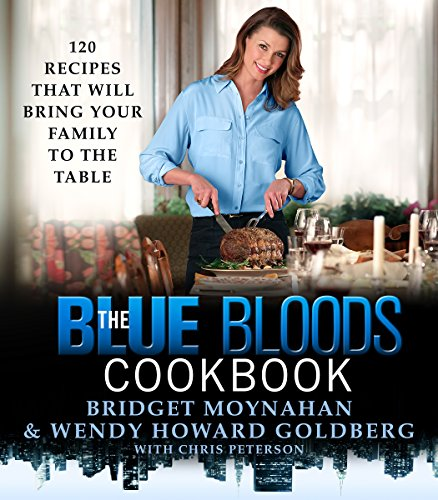 The Blue Bloods Cookbook: 120 Recipes That Will Bring Your Family to the Table (English Edition)