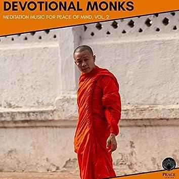 Devotional Monks - Meditation Music For Peace Of Mind, Vol. 2