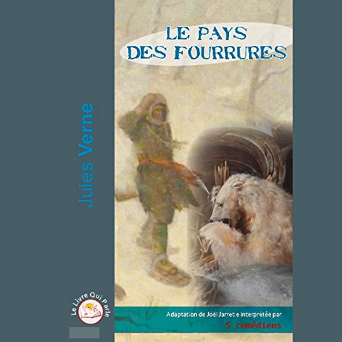 Le pays des fourrures                   By:                                                                                                                                 Jules Verne                               Narrated by:                                                                                                                                 Joël Jarretie,                                                                                        Olivier Costa,                                                                                        Bernard Labbé,                   and others                 Length: 54 mins     Not rated yet     Overall 0.0
