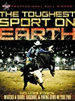 Professional Bull Riders: Toughest Sport on Earth [DVD] [Import]