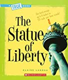 The Statue of Liberty (A True Book: American History)