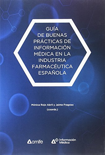 Guía de buenas prácticas de Información Médica en la industria farmacéutica espa (Documenta)