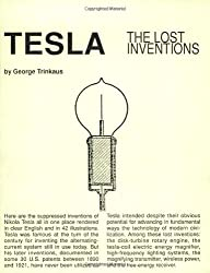 Tesla : The Lost Inventions by George Trinkaus (Author), Tesla (Illustrator), Trinkaus (Illustrator)