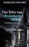 Der Erbe von Beauchamp House: Ein Cornwall-Krimi