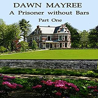 A Prisoner Without Bars Part One audiobook cover art
