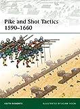 Pike and Shot Tactics 1590–1660 (Elite)