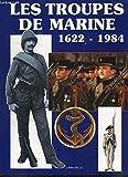 Les Troupes de marine - 1622-1984