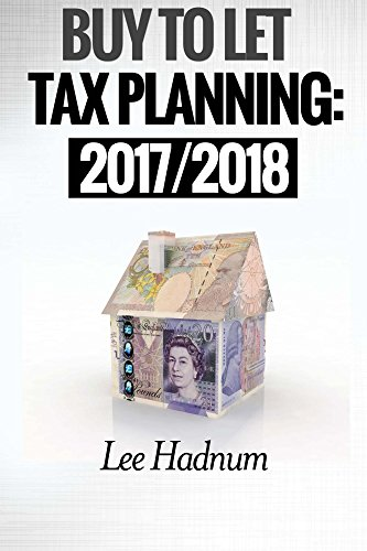 Buy To Let Tax Planning: 2017/2018 (English Edition)