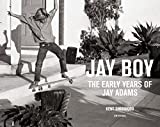 Jay Boy: The Early Years of Jay Adams - Tony Alva