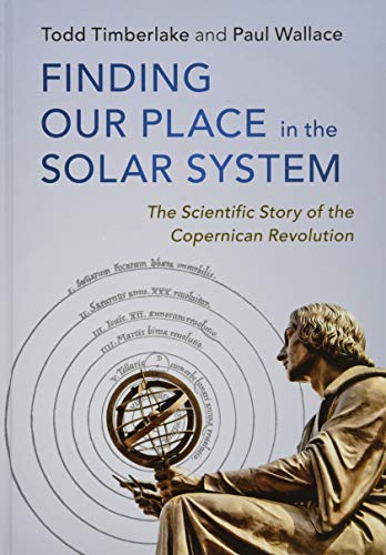 Finding Our Place in the Solar System: The Scientific Story of the Copernican Revolution