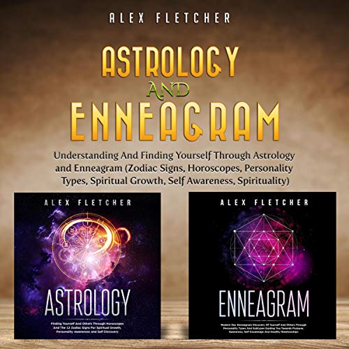 Astrology and Enneagram: Understanding and Finding Yourself Through Astrology and Enneagram audiobook cover art