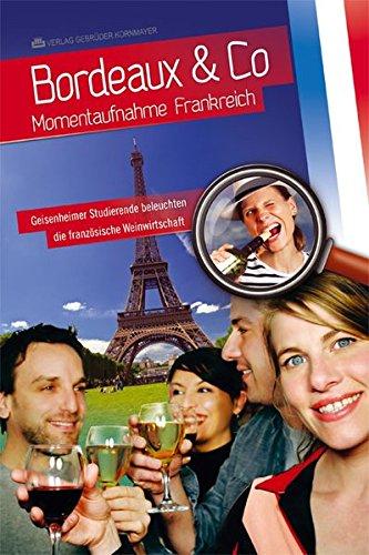 BORDEAUX & CO: Momentaufnahme Frankreich - Geisenheimer Studierende beleuchten die französische Weinwirtschaft