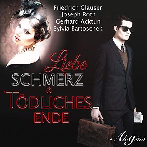 Liebe, Schmerz und tödliches Ende audiobook cover art