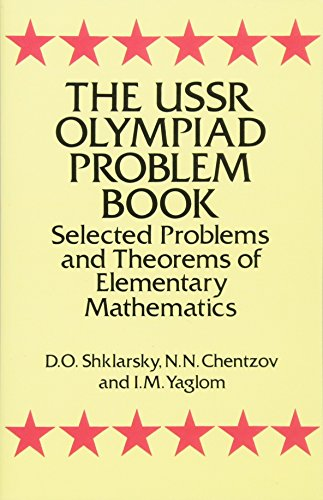 Compare Textbook Prices for The USSR Olympiad Problem Book: Selected Problems and Theorems of Elementary Mathematics Dover Books on Mathematics 3rd Revised ed. Edition ISBN 9780486277097 by Shklarsky, D. O.,Chentzov, N. N.,Yaglom, I. M.
