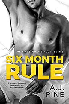 Six Month Rule (Kingston Ale House Book 2) by [A.J. Pine]