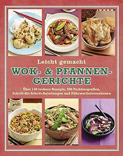Wok- & Pfannen Gerichte: Leicht gemacht
