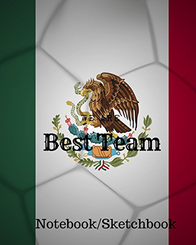 We are Best Team: Mexico Football / Soccer Team 106 Pages Unlined Notebook