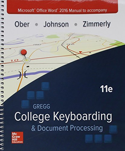 Compare Textbook Prices for Microsoft Office Word 2016 Manual for Gregg College Keyboarding & Document Processing GDP 11 Edition ISBN 9781259907937 by Ober, Scot,Johnson, Jack,Zimmerly, Arlene
