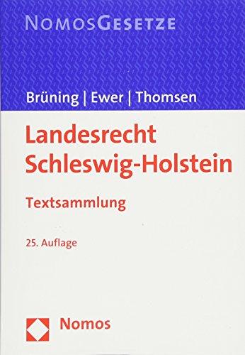 Landesrecht Schleswig-Holstein: Textsammlung - Rechtsstand: 1. März 2018