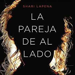La pareja de al lado [The Couple Next Door]                   By:                                                                                                                                 Shari Lapena                               Narrated by:                                                                                                                                 Mercè Montalà                      Length: 10 hrs and 5 mins     42 ratings     Overall 4.4