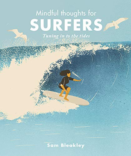 Bleakley, S: Mindful Thoughts for Surfers: Tuning in to the Tides