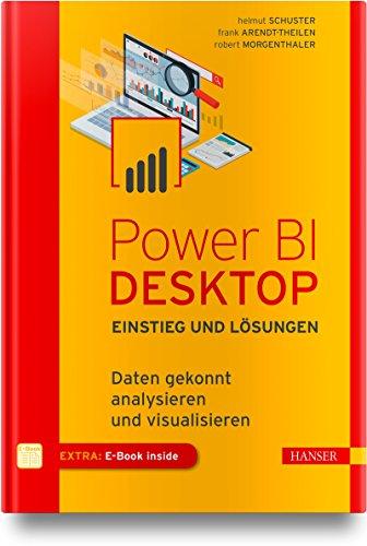 Power BI Desktop – Einstieg und Lösungen: Daten gekonnt analysieren und visualisieren. Inkl. E-Book