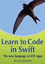 Learn to Code in Swift: The new language of iOS Apps
