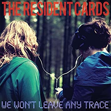 We Won't Leave Any Trace
