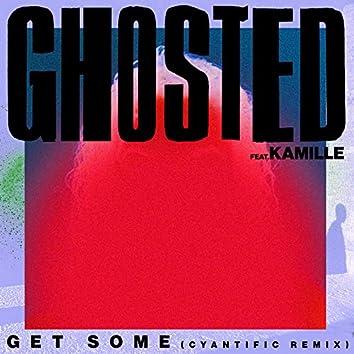 Get Some (Cyantific Remix)