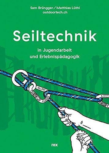 Seiltechnik: für Jugendarbeit und Erlebnispädagogik