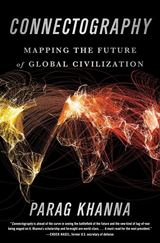 Image of Connectography: Mapping the Future of Global Civilization