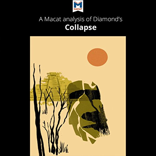A Macat Analysis of Jared M. Diamond's Collapse: How Societies Choose to Fail or Survive audiobook cover art