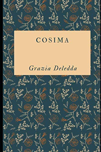 Cosima: L'ultima opera, dai tratti autobiografici, dell'autrice Premio Nobel + Piccola Biografia