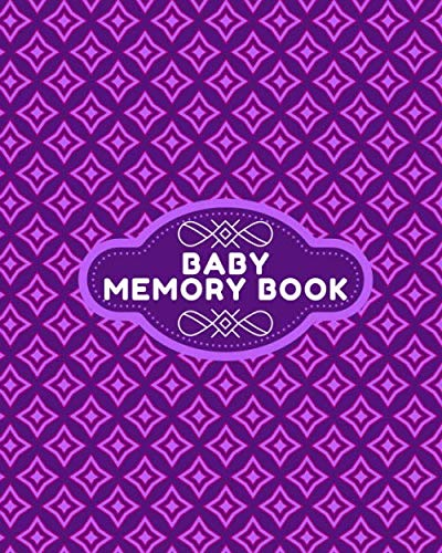 Baby Memory Book: Keepsake Record Notebook Dairy For New Born Babies, Infants, Baby Girls, Baby Boys, toddlers, Write-In Memory Book For Every Child's ... Showers, Christening, (My Baby's Memories)